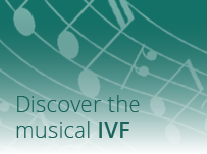 Discover the musical IVF